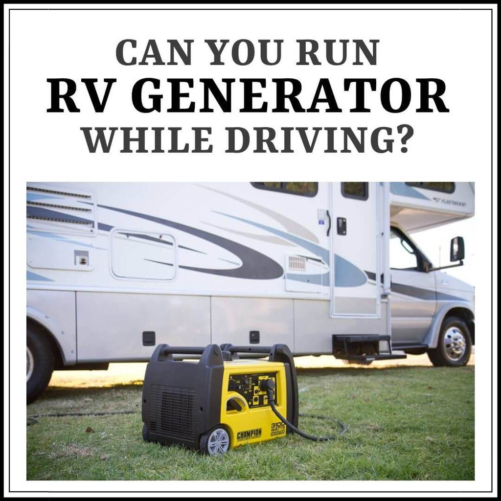 Can You Run RV Generator While Driving